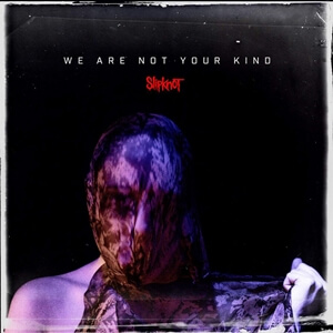 SlipKnoT – We Are Not Your Kind. Recenzja
