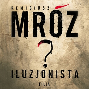 Remigiusz Mróz – Iluzjonista. Audiobook. Videorecenzja. (Video)