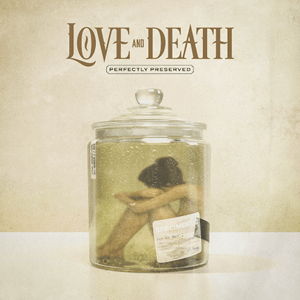 Love And Death – Down. Singiel zapowiadający nowy album Perfectly Preserved. (Audio)